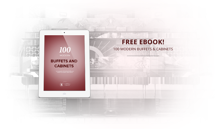Download our Free EBOOK and Get 100 Modern Buffets and Cabinet Ideas