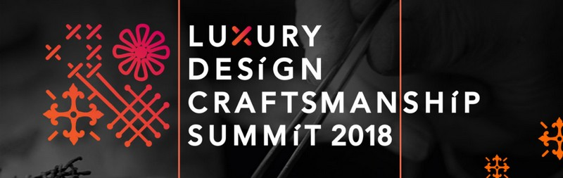 Luxury Design Discover the Luxury Design & Craftsmanship Summit 2018 000 C  pia