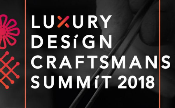 luxury design All the Reasons to Attend Luxury Design & Craftsmanship Summit 2018 000 1 600x370
